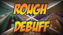 RoughDebuff