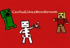 View CactusLikesMooshroom's Profile