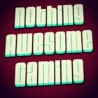 View NothingAwesomeGaming's Profile