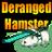 View DerangedHamster's Profile