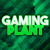 View GamingPlant's Profile